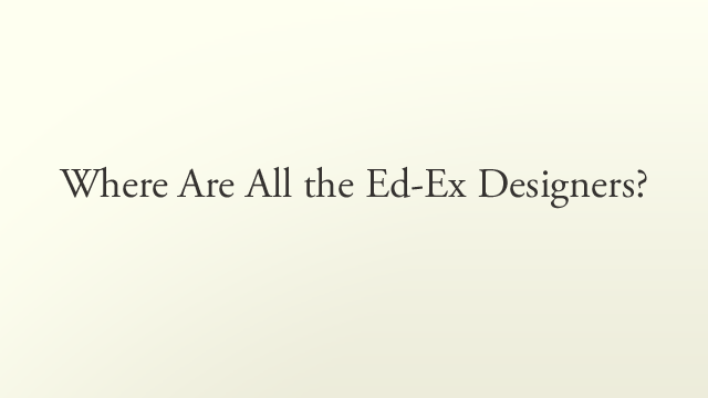 Preview image of 'Where Are All the Ed-Ex Designers?'