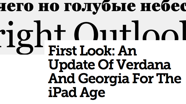 Preview image of 'First Look: An Update Of Verdana And Georgia For The iPad Age'